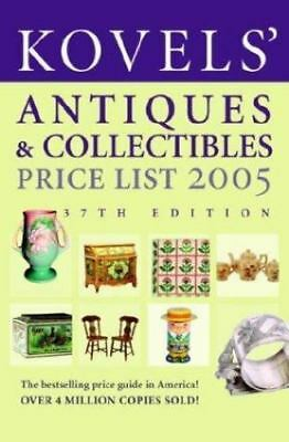 Kovels' Antiques and Collectibles Price List by Ralph M. Kovel and Terry, 2005