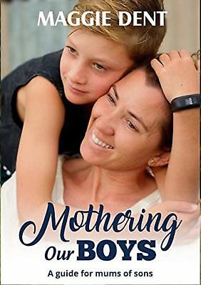 Mothering Our Boys by Maggie Dent Paperback Book NEW AU FREE SHIPPING