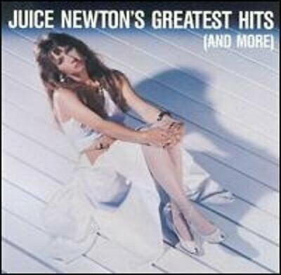 Juice Newton's Greatest Hits (And More) by Juice Newton: New