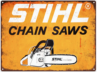 "Stihl Chain Saws Metal Sign Ad Repro Mancave Garage Shop Mancave 9x12"" 60250"