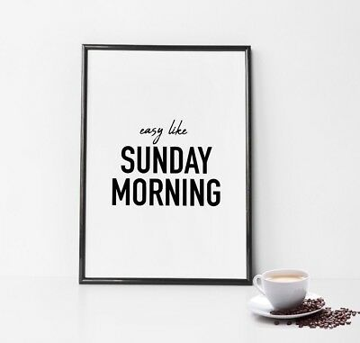 Easy Like Sunday Morning Life Quote Wall Art Print Black Scandi Style Poster