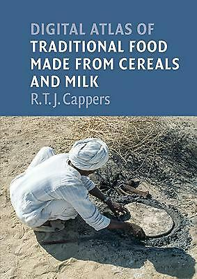 Digital Atlas of Traditional Food Made from Cereals and Milk by R.T.J. Cappers H