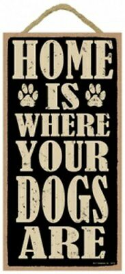 """HOME IS WHERE YOUR DOGS ARE Cute Dog Hanging Sign 10""""x5"""" NEW USA Plaque 400"""