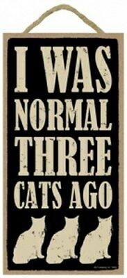 """I WAS NORMAL THREE CATS AGO Cute Cat Sign Great Gift 10""""x5"""" NEW Wood plaque 533"""