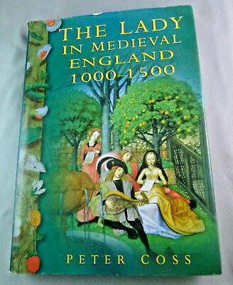 The Lady in Medieval England 1000-1500, hard cover, illustrated, c1998, history