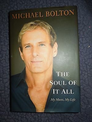 The Soul of It All : My Music, My Life by Michael Bolton (2013, Hardcover, Large