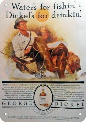 1983 GEORGE DICKEL Whisky REPLICA METAL SIGN - DICKEL'S FOR DRINKING & FISHING