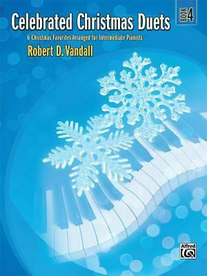 Celebrated Christmas Duets, Book 4: 6 Christmas Favorites Arranged for Intermedi