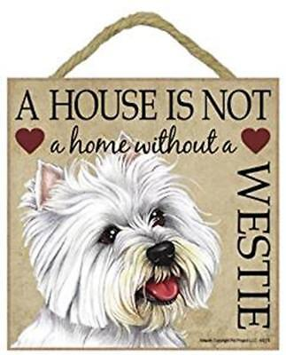A house is not a home without a Westie wood plaque sign gift/present dog