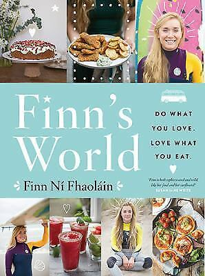 Finn's World : Eat Well, Do What You Love Finn Ni Fhaolain (2017, Hardcover) h1