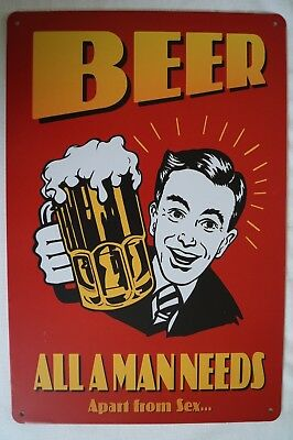RETRO STYLE TIN SIGN - Beer All A Man Needs Apart From..........