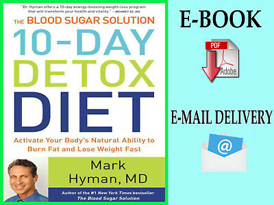 { E-ß00K } The Blood Sugar Solution 10-Day Detox Diet : Activate Your Body