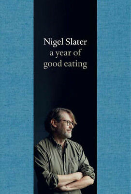 A Year of Good Eating: The Kitchen Diaries III | Nigel Slater