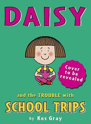 Daisy and the Trouble With School Trips by Kes Gray Paperback Book Free Shipping