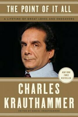 The Point of It All: A Lifetime of Great Loves and Endeavors by Krauthammer: New