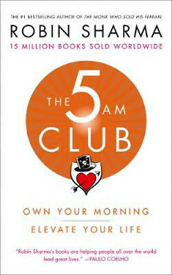 The 5 AM Club: Own Your Morning. Elevate Your Life. | Robin Sharma