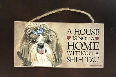 Shihtzu  Sign Plaque Dog Puppy Canine House Not A home Shih Tzu  Collectible