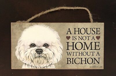 New Sign Plaque Dog Puppy Canine A House Is Not A Home Without A Bichon  Frise