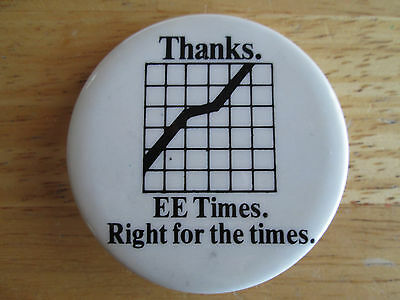 Vintage Thanks E E Times. Right For The Times. Pinback Button Badge 1980's Mint