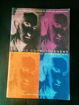 Cosmic Consciousness, A Study in the Evolution of the Human Mind - Paperback