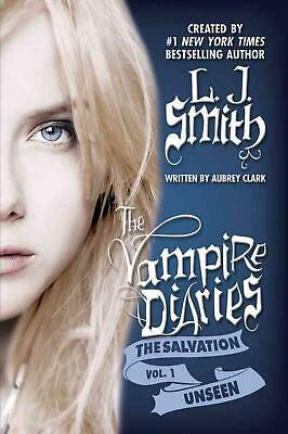 Vampire Diaries: The Salvation: Volume 1 the Unseen by L.J. Smith (English) Pape