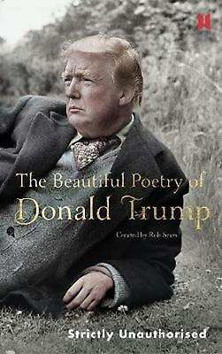 The Beautiful Poetry of Donald Trump by Rob Sears Hardcover Book Free Shipping!