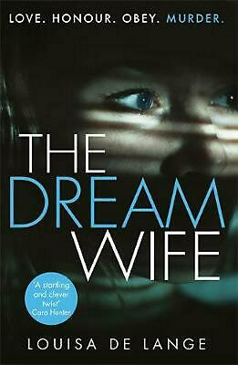 The Dream Wife: The gripping new psychological thriller with a twist you won't s