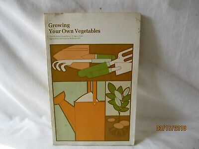 Growing Your Own Vegetables US Dept of Agriculture Bulletin 409 1977
