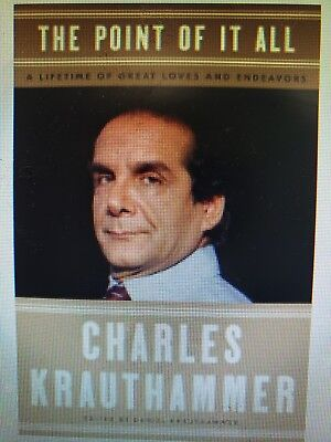 The Point of It All: A Lifetime by Charles Krauthammer Hardcover 2018 NEW