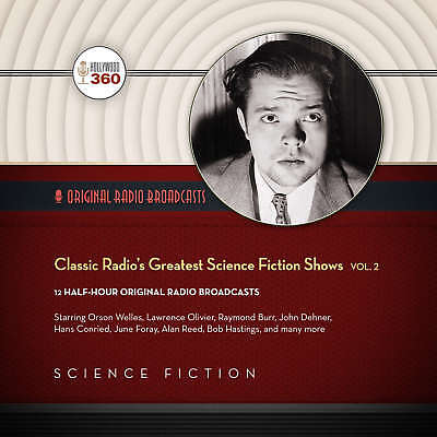 Classic Radio's Greatest Science Fiction Shows, Vol. 2 by  Hollywood 360 2016 Un