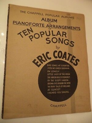 album 10 popular songs OLD VINTAGE piano SHEET MUSIC book ERIC COATES CHAPPELL