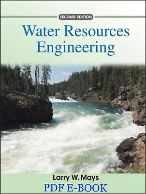 Water Resources Engineering 2nd Edition by Larry W. Mays - FAST DELIVERY {PDF}