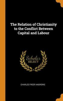 The Relation of Christianity to the Conflict Between Capital and Labour: New