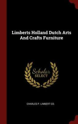 Limberts Holland Dutch Arts and Crafts Furniture by Charles P Limbert Co: New