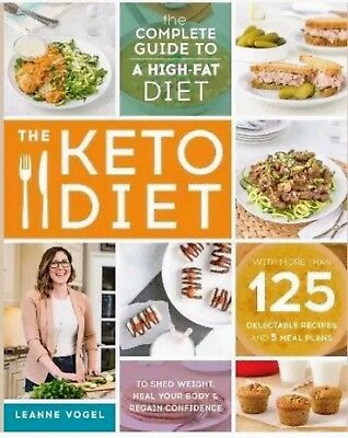 The Keto Diet: Complete Guide to a High-Fat Diet by Leanne Vogel, Paperback