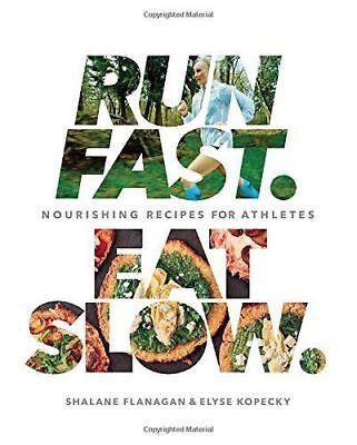 Run Fast  Eat Slow : Nourishing Recipes for Athletes...(PDF//EBOOKS)