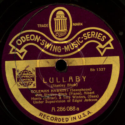COLEMAN HAWKINS Lullaby / Lady be good  ODEON-SWING-MUSIC-SERIES !! 78RPM  S1219