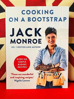 Cooking On A Bootstrap by Jack Monroe: Over 100 Simple Budget Recipes New PB