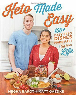 Keto Made Easy: 100+ Easy Keto Dishes Made Fast to Fit Your Life, Paperback 2018