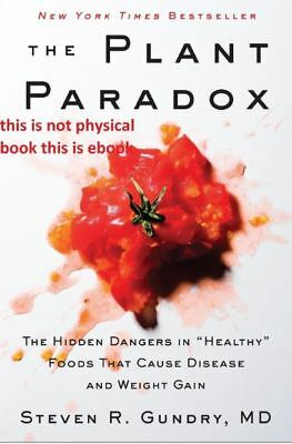 The Plant Paradox :The Hidden Dangers in Healthy By Steven R.Gundry EBooks HOT