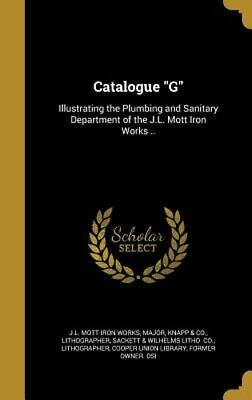 Catalogue G by J L Mott Iron Works: New