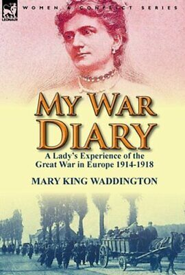 My War Diary: A Lady's Experience of the Great War in Europe 1914-1918: New