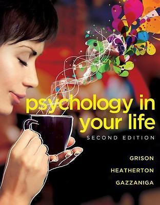 Psychology in Your Life by Sarah Grison, Michael Gazzaniga and Todd Heatherton