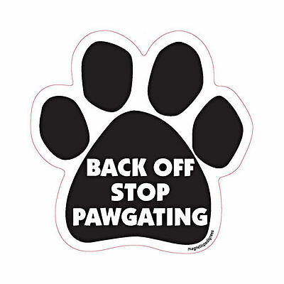 Back Off Stop Pawgating Dog Paw Quote Car Magnet