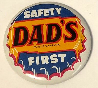 VTG Rare Dad's Root Beer Safety First Soda Cap Litho Pinback Button LJ Imber Co