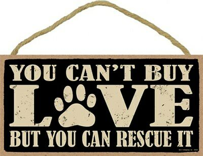 """YOU CAN'T BUY LOVE BUT YOU CAN RESCUE IT w/paw print 10""""x5"""" NEW DOG SIGN  532"""