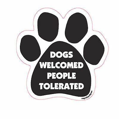 Dogs Welcome People Tolerated Dog Paw Quote Car Magnet