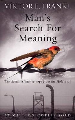 Man's Search For Meaning The Classic Tribute To Hope From Holocaust by V Frankl