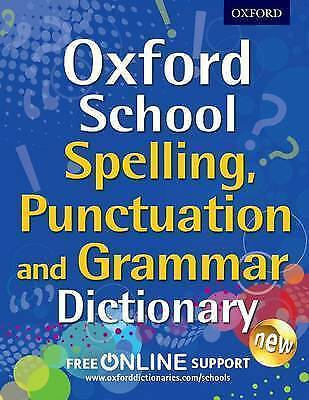 Oxford School Spelling, Punctuation and Grammar Dictionary by Oxford...