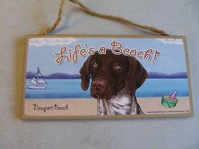 """German Short haired Pointer Dog Wood Wall Sign Plaque Life's A Beach 10"""" X 5"""""""